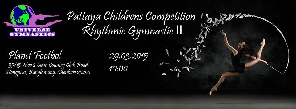 29 марта, 2015 Художественная гимнастика — вторые соревнования в Паттайе